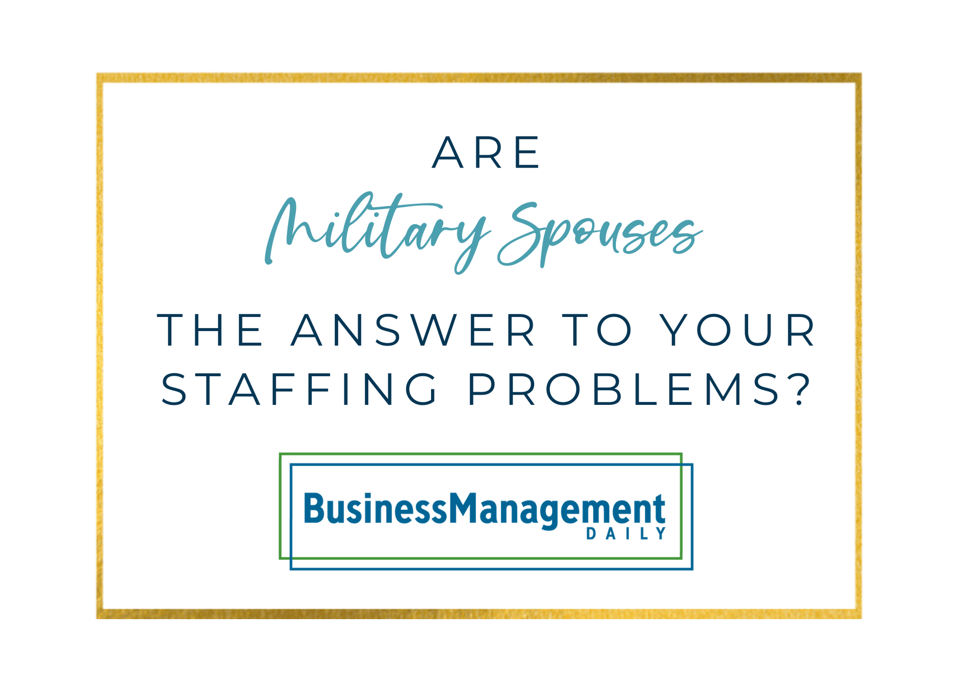 Are military spouses the answer to your staffing problems?