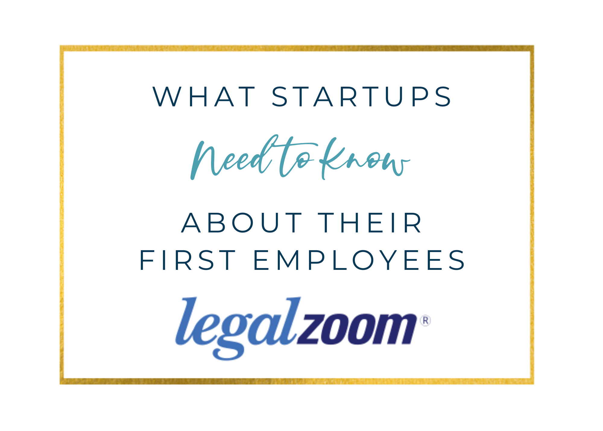 summit collaborations legal zoom What Startups Need to Know about Their First Employees